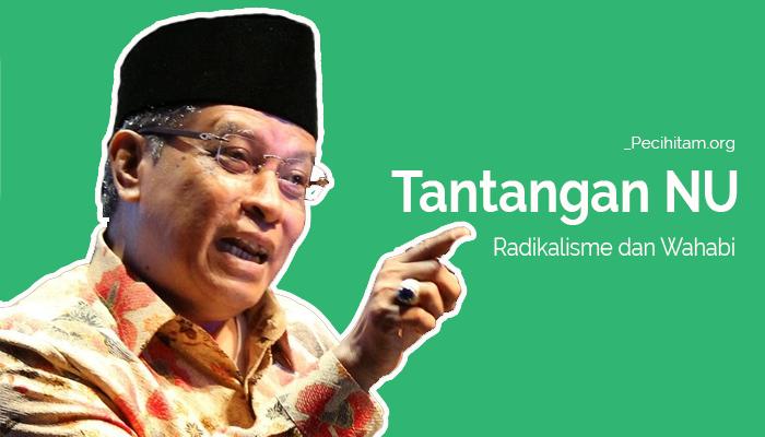 Keperkasaan NU Hadapi Radikalisme dan Wahabi di Indonesia