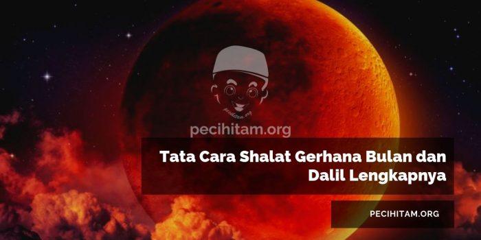Tata Cara Shalat Gerhana Bulan dan Dalil Lengkapnya