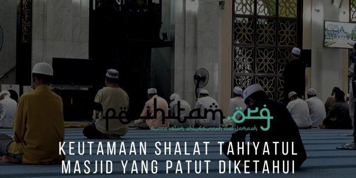 Keutamaan Shalat Tahiyatul Masjid Yang Patut Diketahui Pecihitam Org