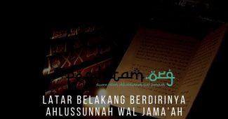 Latar Belakang Berdirinya Ahlussunnah Wal Jama'ah